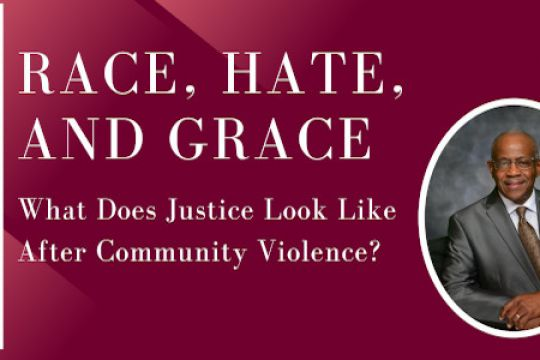 """""""Race, Hate, and Grace: What does Justice Look Like After Community Violence?"""" Featuring a screening of the documentary """"Emanuel: The Untold Story of the Victims and Survivors of the Charleston Church Shooting"""" and Charleston pastor and civil rights activist Reverend Nelson B. Rivers III"""