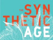 "A book cover with the words ""the Synthetic Age"" written across the top"