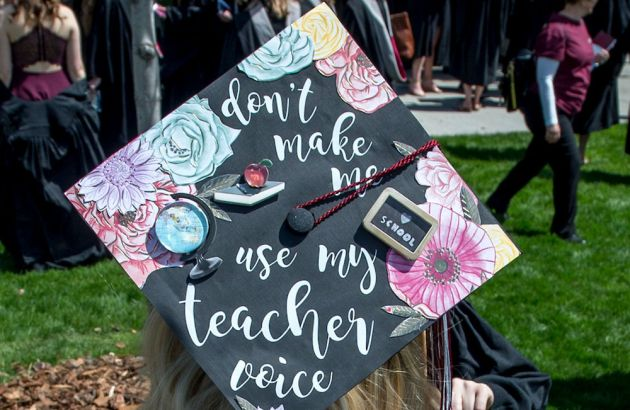 graduation mortar board that reads Don't make me use my teacher voice